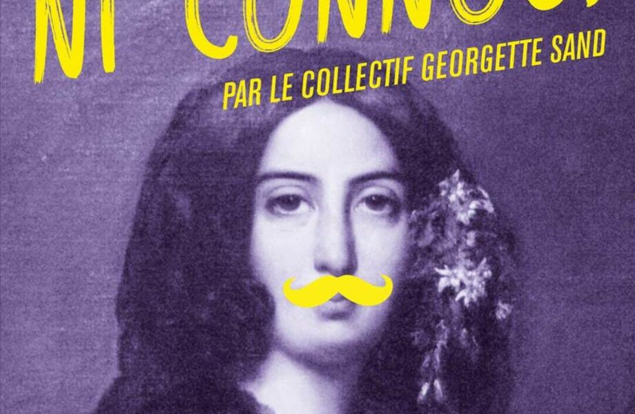 Ni vues ni connues – Collectif Georgette Sand