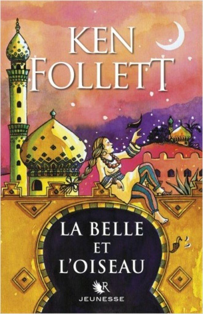 La Belle et l'Oiseau, Ken Follett
